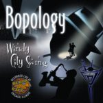 cover of Bopology Windy city Swing CD